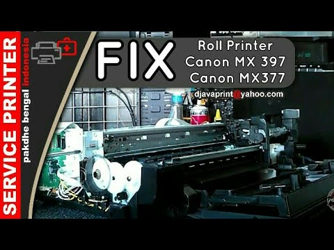 Cara Memperbaiki Roll Printer Canon Mx 397 Canon Mx377 Fix