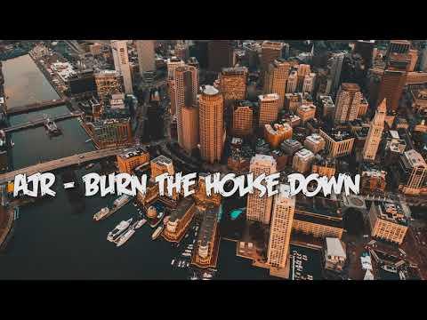 AJR Burn The House Down 1 Hour