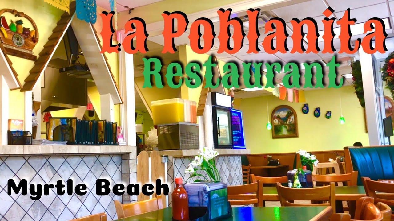 La Poblanita Mexican Restaurant Review Myrtle Beach Restaurants