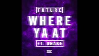 Where Ya At[Official audio]Future ft Drake