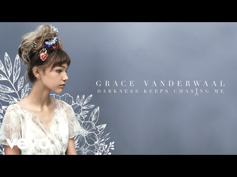 Grace VanderWaal - Darkness Keeps Chasing Me (Audio)