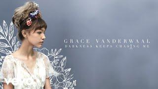 Grace VanderWaal - Darkness Keeps Chasing Me (Audio)
