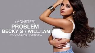 Problem / Monster [feat. Will.i.am] (Karaoke/Instrumental) - Becky G.