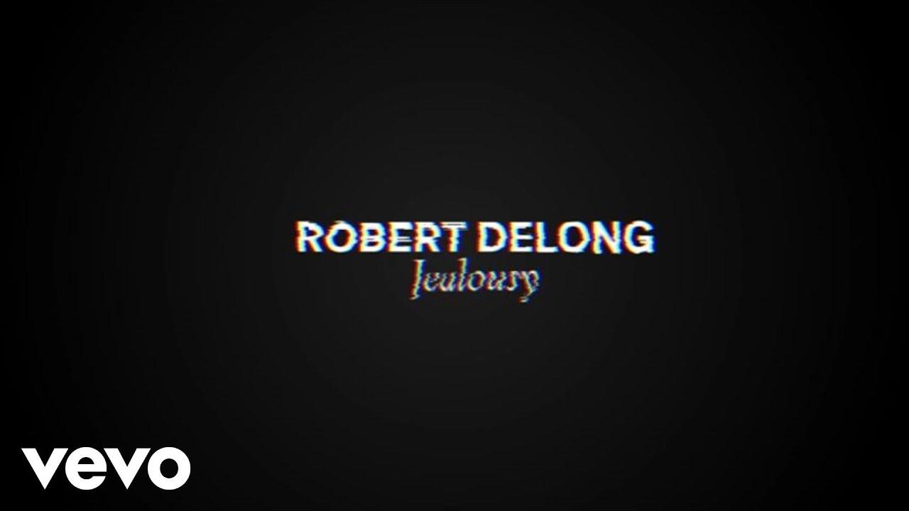 robert-delong-jealousy-official-audio-robertdelongvevo