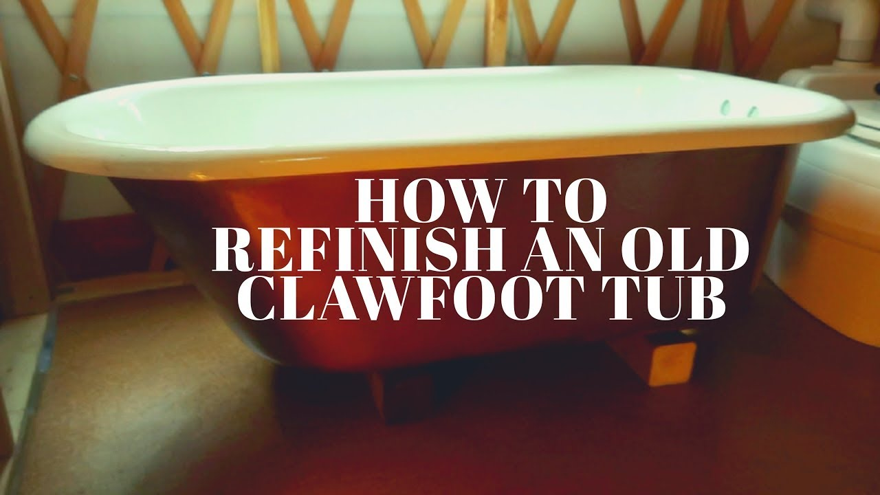How To Refinish a Claw-Foot Tub  DIY