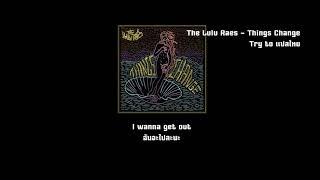 [ซับเกือบมั่ว] The Lulu Raes   Things Change