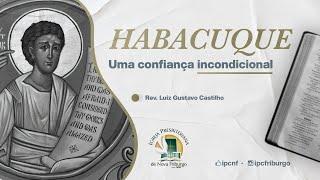 HABACUQUE, Uma confiança incondicional