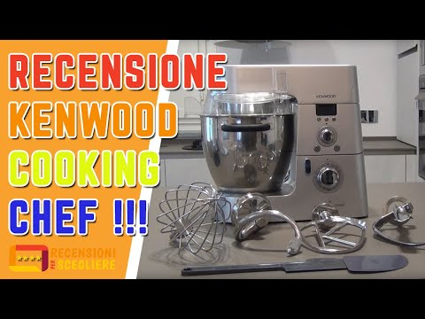 Recensione Kenwood Cooking Chef KM08.. o KM09..
