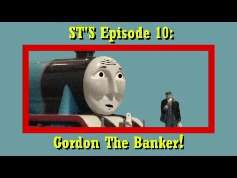 Sodor's Tales Ep10: Gordon The Banker!