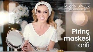 Pervin Dinçer | Pirinç Maskesi Tarifi