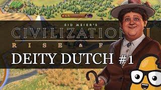 #1 Dutch Deity Civ 6 Rise & Fall Gameplay, Let