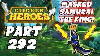 Clicker Heroes Gameplay: Part 292 - Masked Samurai The King! (PC Gameplay Playthrough)