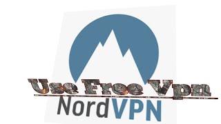 Gambar cover How to get NordVpn Premium account for Free    Get Paid Vpn free   How to get free paid vpn 2018