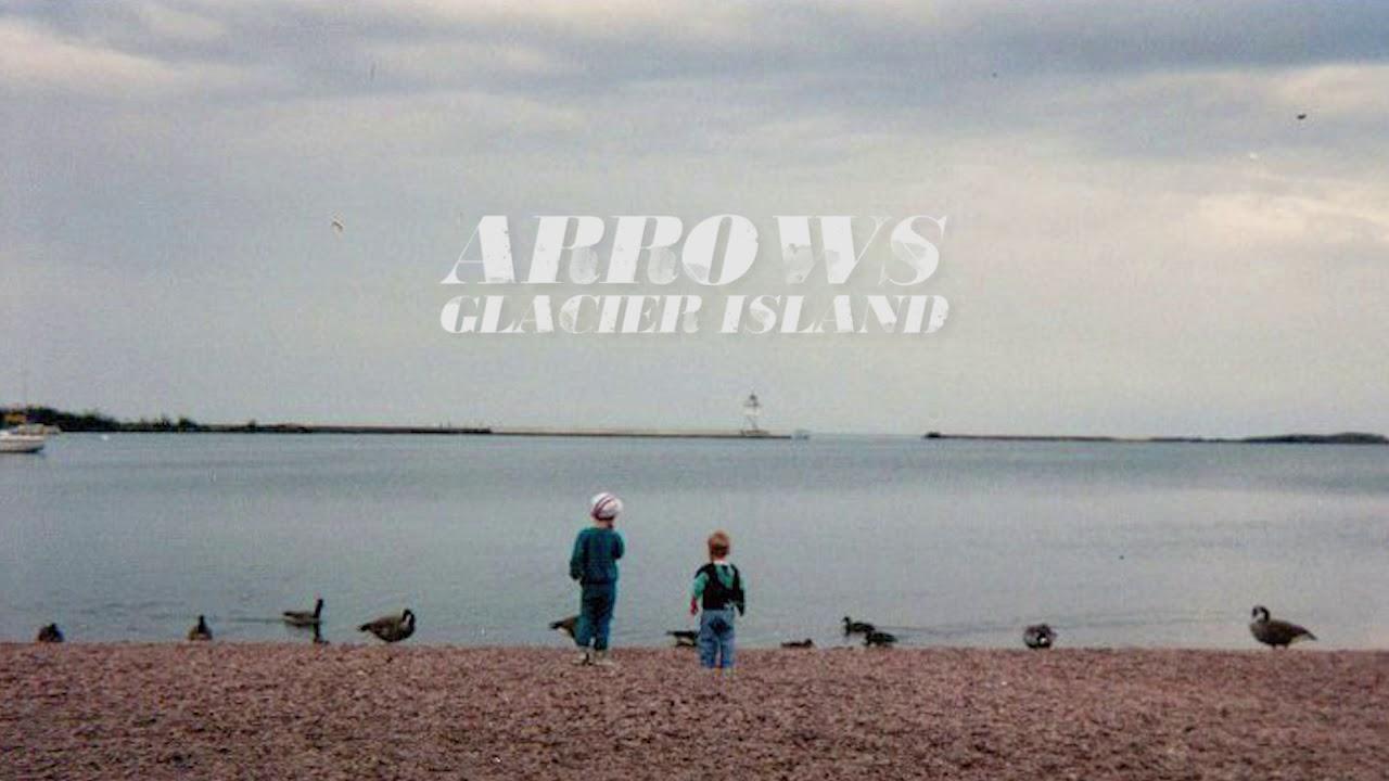 Arrows   Glacier Island (Official Audio)