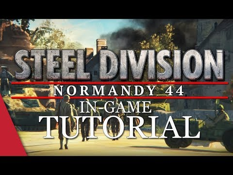 Steel Division: Normandy 44 Tutorial #1 Comprehensive In-Game Boot Camp