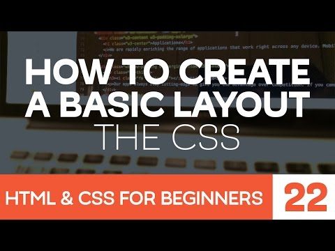 HTML & CSS For Beginners Part 22: How To Create A Basic Layout - The CSS