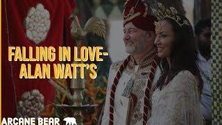 FALLING IN LOVE- --Alan Watts & Arcane Bear (SHORT FILM)