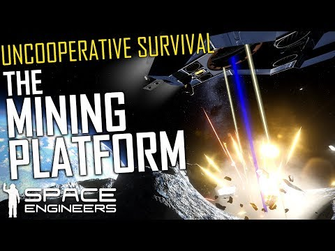 The Mining Platform  - Space Engineers: Uncooperative Survival #28