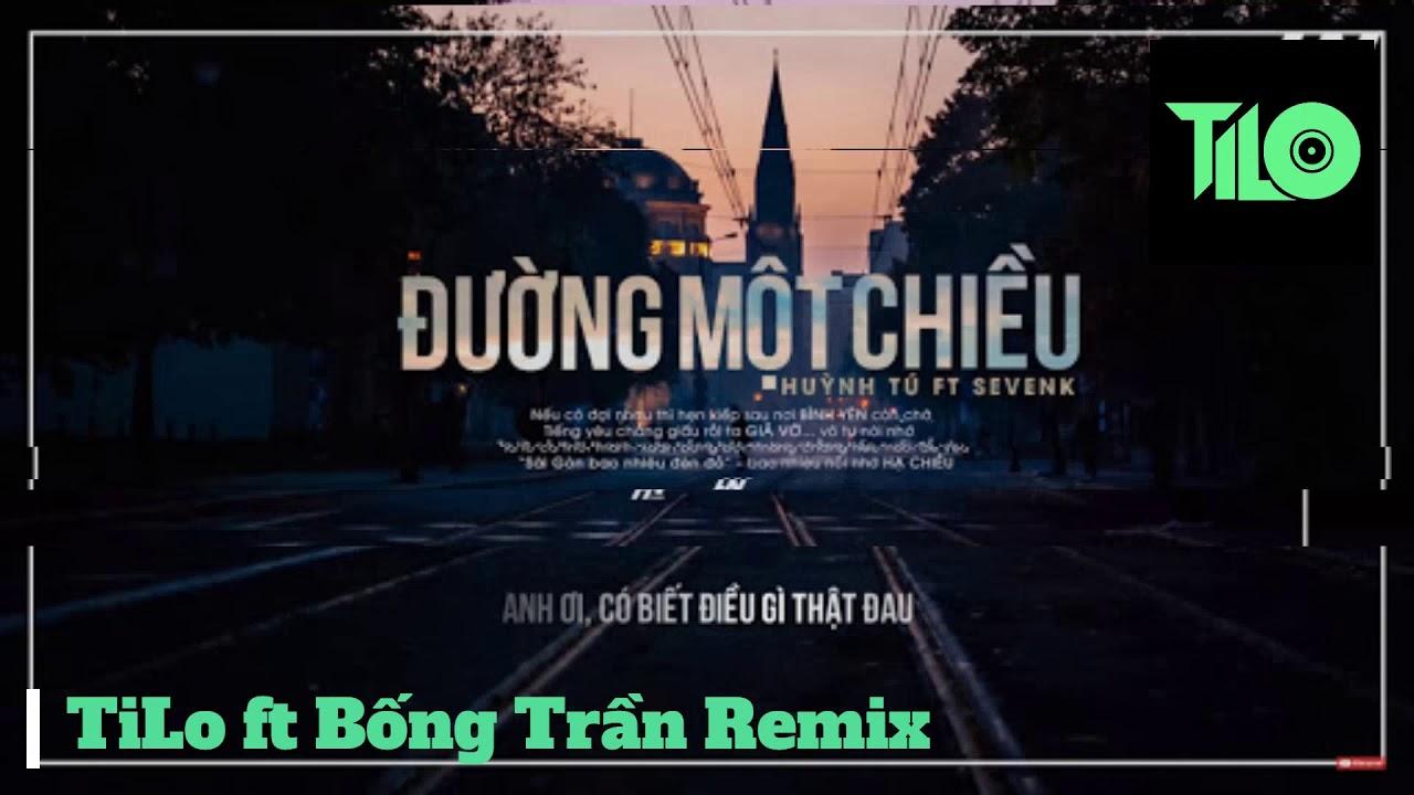 Huỳnh Tú - Đường Một Chiều ( One Way ) - TiLo ft Bống Trần Remix | Nhạc Việt Mix 2020