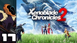 Let's Play Xenoblade Chronicles 2 - Nintendo Switch Gameplay Part 17 - Belly Of The Beast