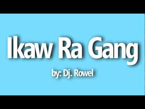 Ikaw Ra Gang -[LYRICS]