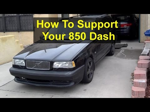 Noisy Dash, How To Support, Fix Or Brace. Volvo 850 - VOTD