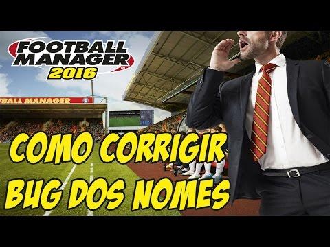 Football Manager 2016 | Como Corrigir Bug Dos Nomes! PT