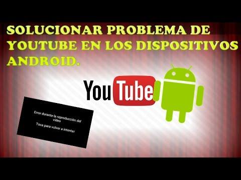 Solucionar problema de (error durante la reproducción del video) en dispositivos Android.