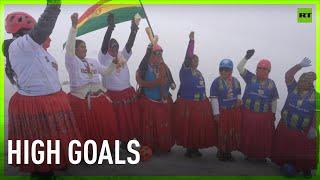 Reached the GOAL   Cholitas climbers play football on a mountain top