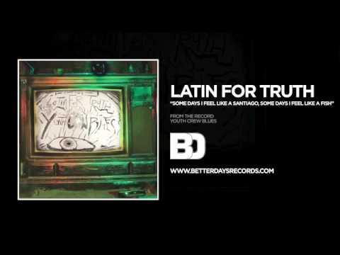 Latin For Truth - Some Days I Feel Like Santiago, Some Days I Feel Like The Fish