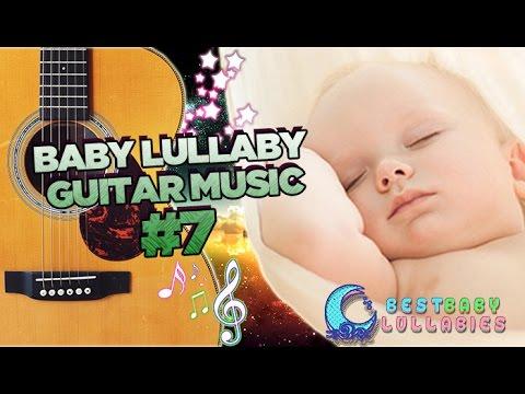 3 Hr Guitar LULLABIES  Lullabies Lullaby For Babies To Go To Sleep Baby Songs Sleep Music-Baby Sleep