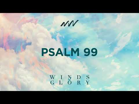 Psalm 99 - Winds of Glory | New Wine Music