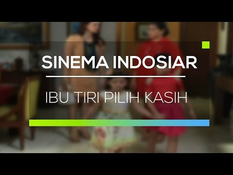 Sinema Indosiar - Ibu Tiri Pilih Kasih
