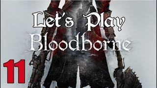 Bloodborne - Let's Play Part 11: Forbidden Woods