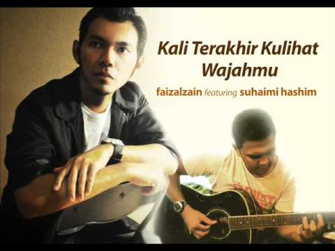 Kali Terakhir Kulihat Wajahmu - Faizal feat Cumi.wmv