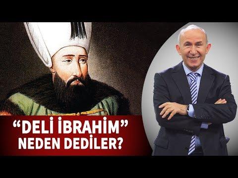 İbrahim Han'a Niçin Deli Denildi?