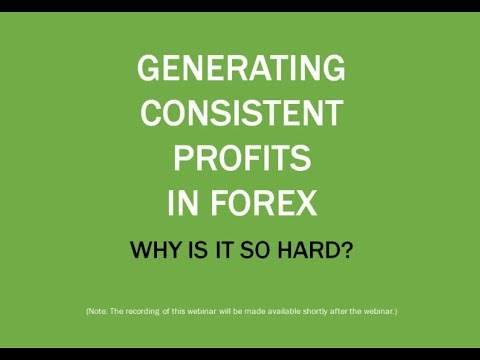 [Webinar] Consistent Profits In Forex - Here's HOW