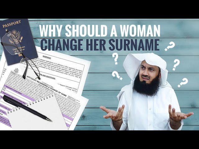 No way! Why should a woman change her surname? Mufti Menk