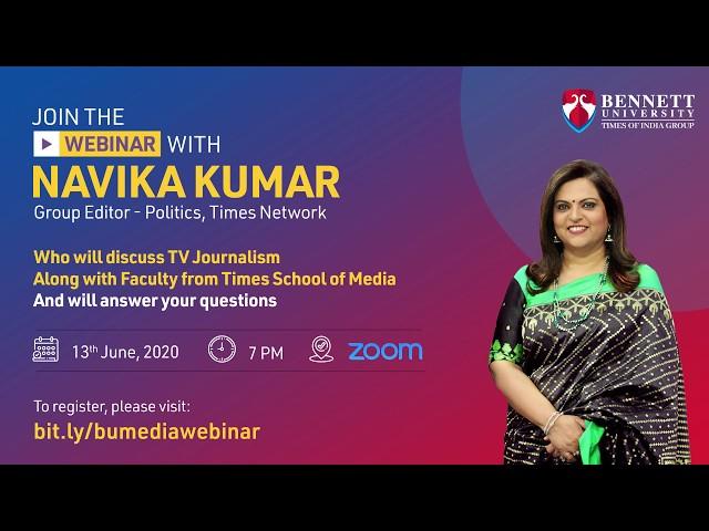 Bennett University's webinar with Navika Kumar on TV Journalism as a career.