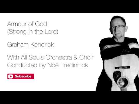 Graham Kendrick - Armour of God (Strong in the Lord) to the tune of Jerusalem
