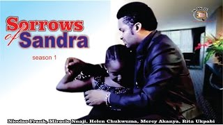 Sorrows Of Sandra Season 1   - 2016 Latest Nigerian Nollywood  Movie