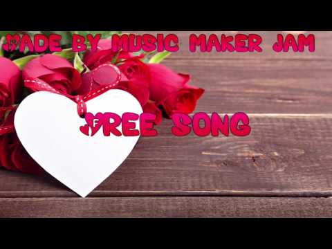 🎵Free VALENTINES SONG🎵 MADE BY MUSIC MAKER JAM🎵
