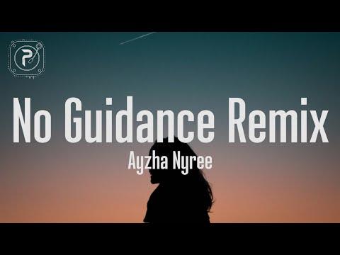 Ayzha Nyree - No Guidance Remix  (Lyrics)