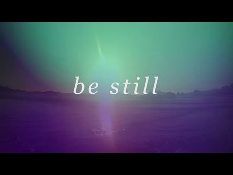 Be Still // Steffany Frizzell Gretzinger & Bethel Music // Tides Official Lyric Video
