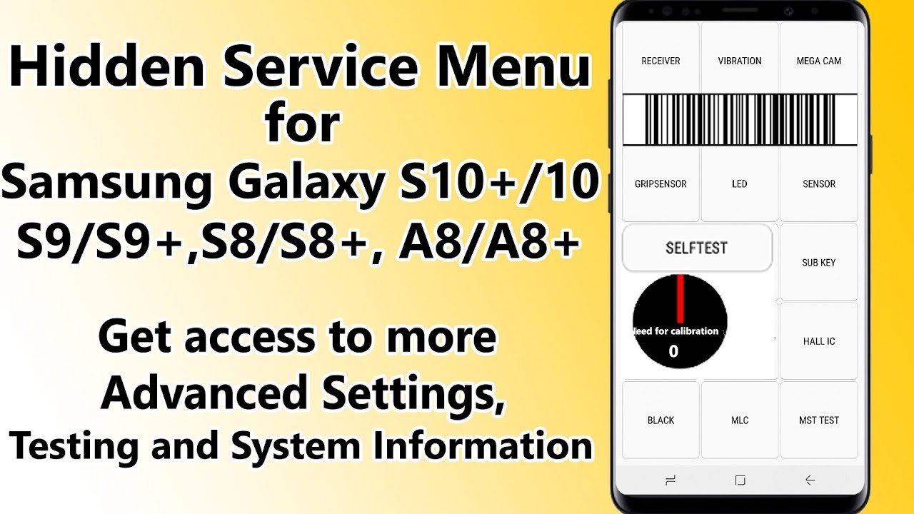 Hidden Service Menu Samsung Galaxy S10+ /S10, S9/S9+, S8/S8+ Test Tools,  Battery Calibration etc