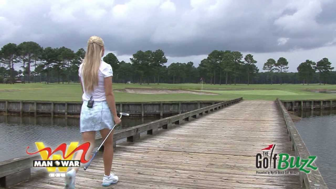 Myrtle Beach Golf Course Profile Man O War The Buzz With Blair Neal You