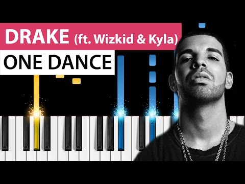 Drake - One Dance (ft. Wizkid & Kyla) - Piano Tutorial