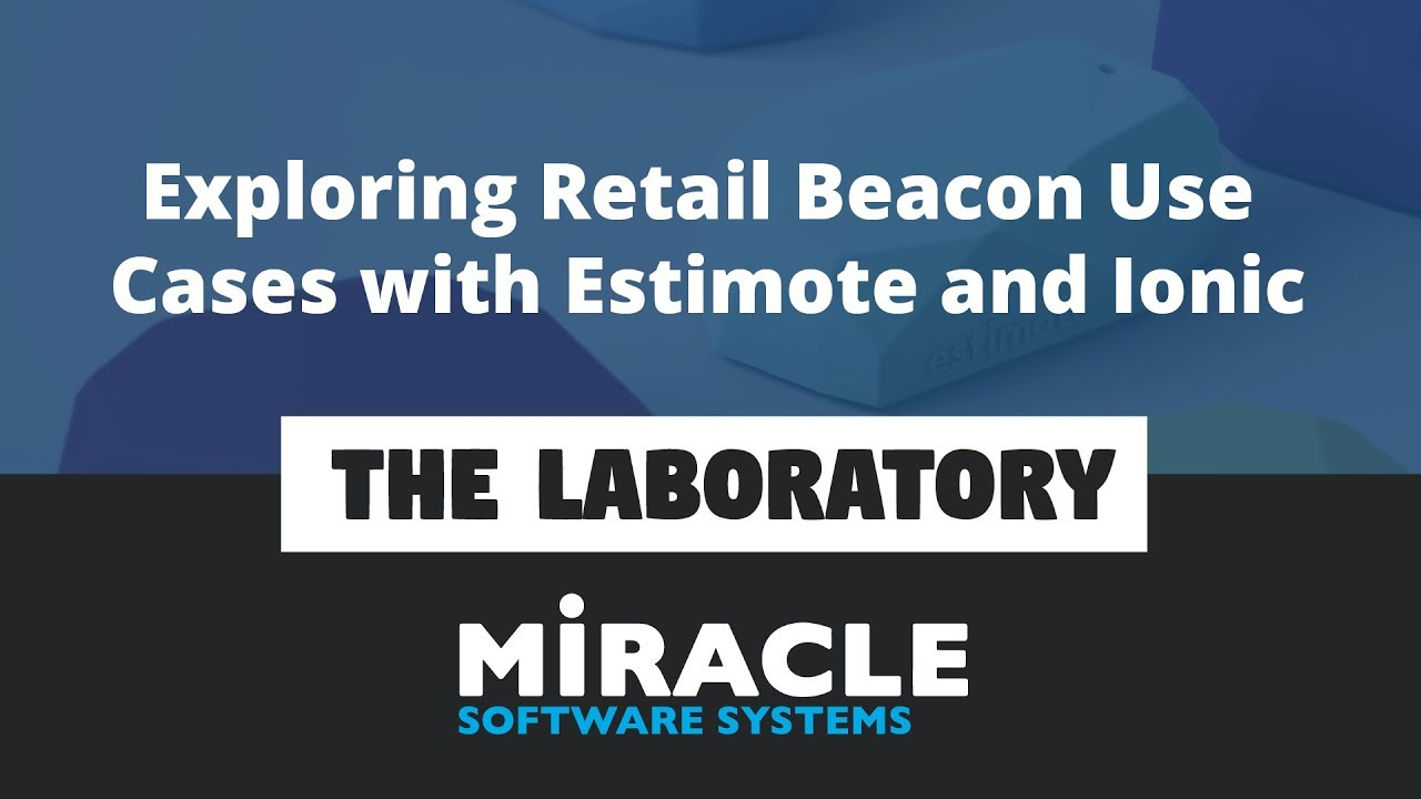 Exploring Retail Beacon Use Cases with Estimote and Ionic