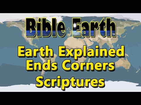 Flat Earth according to scripture Ends Corners explained Bible Earth
