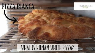 What is Roman White Pizza? - Foodie Sisters in Italy